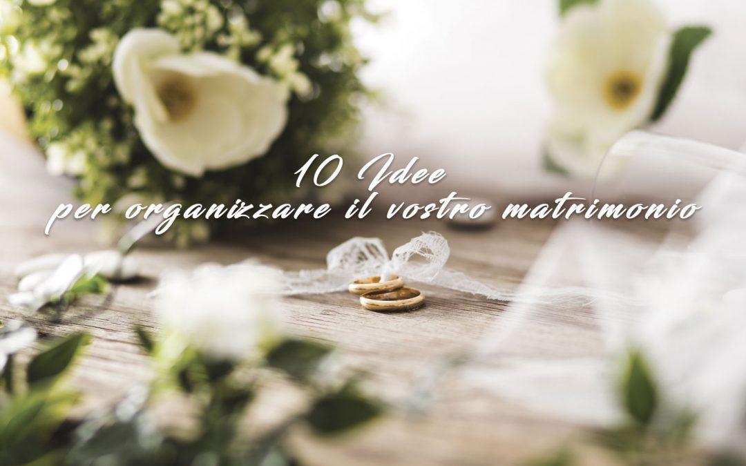 10 IDEE ORIGINALI PER ORGANIZZARE IL VOSTRO MATRIMONIO